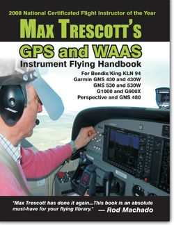 Max Trescott's GPS and WAAS Instrument Flying Handbook