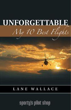 Lane Wallace book Unforgettable My 10 Best Flights